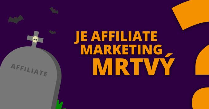 Je_affiliate_marketing_mrtvy